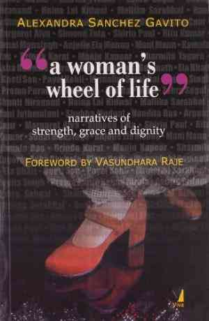 Buy A Woman S Wheel Of Life (Narratives Of Strength, Grace & Dignity) by Alexandra Sanchez Gavito online in india - Bookchor   9788176499385
