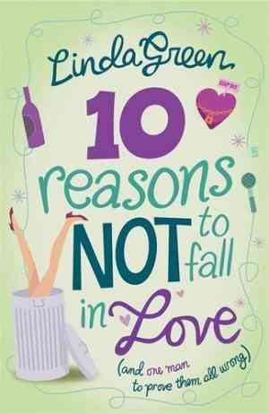 Buy 10 Reasons Not to Fall in Love by Linda Green online in india - Bookchor   9780755333448