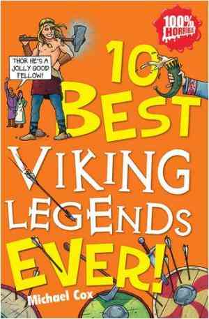 Buy 10 Best Viking Legends Ever by Michael Cox online in india - Bookchor | 9781407108261