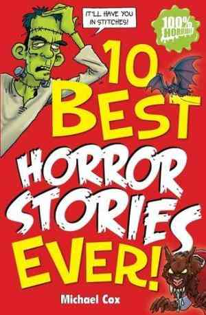 Buy 10 Best Horror Stories Ever by Michael Cox online in india - Bookchor | 9781407110349