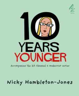 Buy 10 Years Younger by Nicky Hambleton-Jones online in india - Bookchor   9781905026036