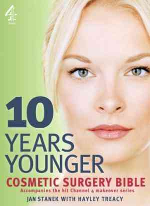 Buy 10 Years Younger Cosmetic Surgery Bible by Jan Stanek online in india - Bookchor | 9781905026326