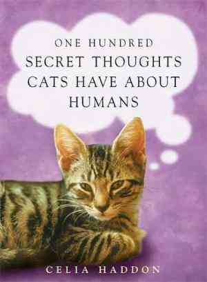 Buy One Hundred Secret Thoughts Cats Have About Humans by Celia Haddon online in india - Bookchor | 9780340861707