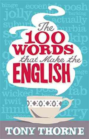 Buy 100 Words That Make the English by Tony Thorne online in india - Bookchor | 9780349121031