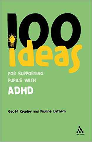 Buy 100 Ideas for Supporting Pupils with ADHD by Geoff D. Kewley online in india - Bookchor | 9780826496607