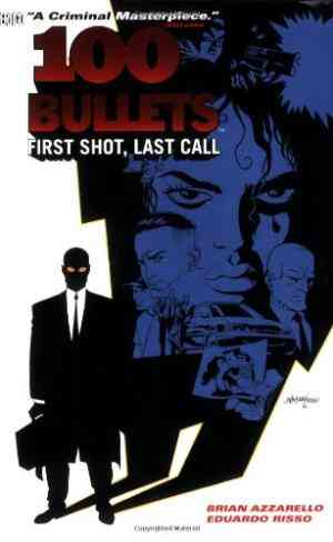 Buy 100 Bullets Vol. 1: First Shot, Last Call by Brian Azzarello online in india - Bookchor   9781563896453