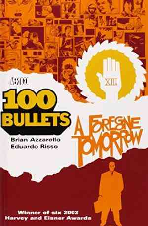 Buy 100 Bullets Vol. 4: A Foregone Tomorrow by Brian Azzarello online in india - Bookchor   9781563898273