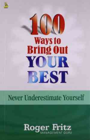 Buy 100 Ways To Bring Out Your Best by Roger Fritz online in india - Bookchor   9788122309263