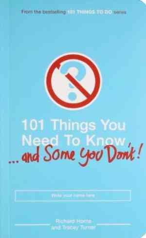 Buy 101 Things You Need to Know (and Some You Dont) by Tracey Turner online in india - Bookchor | 9780747584766