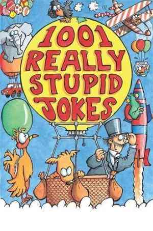 Buy 1001 Really Stupid Jokes by Mike Phillips online in india - Bookchor | 9781841191522