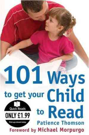 Buy 101 Ways to Get Your Child to Read by Patience Thomson online in india - Bookchor | 9781842996713