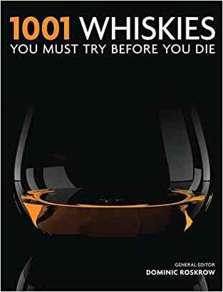 Buy 1001 Whiskies You Must Try Before You Die by Dominic Roskrow (Editor) online in india - Bookchor | 9781844037100