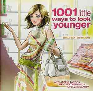 Buy 1001 Little Ways to Look Younger by Emma Baxter-Wright online in india - Bookchor | 9781844420698