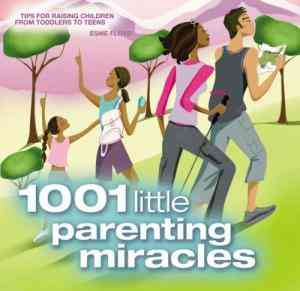 Buy 1001 Little Parenting Miracles: Tips for Raising Children from Newborns to Teens by Esme Floyd online in india - Bookchor   9781844428373