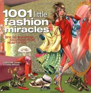 Buy 1001 Little Fashion Miracles by Caroline Jones , Flona Wright online in india - Bookchor | 9781844428380