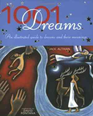 Buy 1001 Dreams: An Illustrated Guide to Dreams and Their Meanings by Jack Altman online in india - Bookchor | 9781903296875
