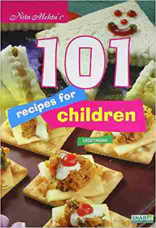 Buy 101 Recipes for Childen   Vegetarian by Nita Mehta online in india - Bookchor | 9788178692630