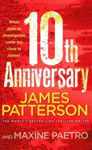 Buy 10th Anniversary (Womens murder club, #10) by James Patterson online in india - Bookchor | 9780099525370