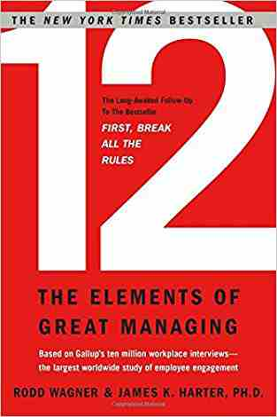 Buy 12: The Elements of Great Managing by Rodd Wagner online in india - Bookchor   9781595629982