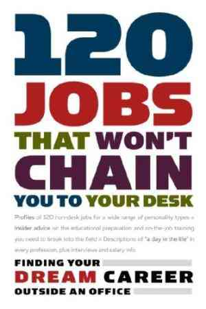 Buy 120 Jobs That Wont Chain You to Your Desk by Princeton Review online in india - Bookchor | 9780375765988