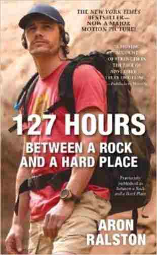 Buy 127 Hours: Between a Rock and a Hard Place by Aron Ralston online in india - Bookchor | 9781451617702