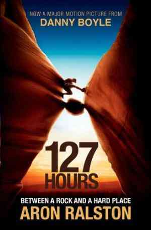 Buy 127 Hours by Aron Ralston online in india - Bookchor   9781849833905