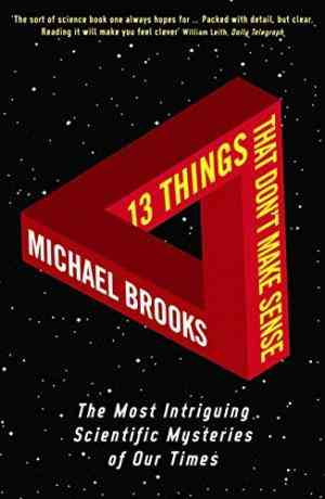 Buy 13 Things That Dont Make Sense by Michael Brooks online in india - Bookchor   9781861976475