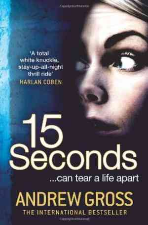 Buy 15 Seconds by Andrew Gross online in india - Bookchor   9780007384273