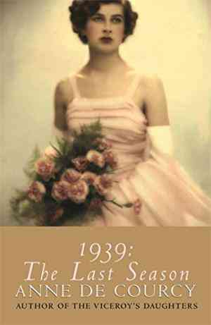Buy 1939 by Anne de Courcy online in india - Bookchor   9780753816721