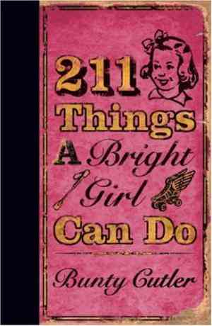 Buy 211 Things a Bright Girl Can Do by Bunty Cutler online in india - Bookchor | 9780007259243