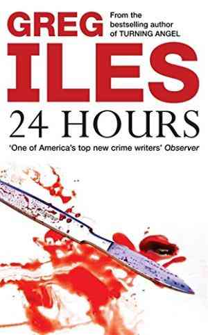 Buy 24 Hours by Greg Iles online in india - Bookchor | 9780340770061
