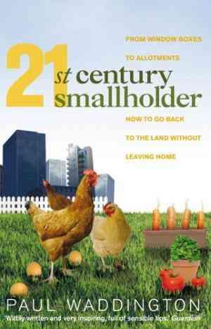 Buy 21st century Smallholder by Paul Waddington online in india - Bookchor | 9781905811168