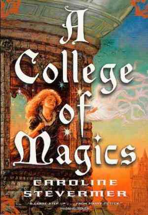 Buy A College of Magics by Caroline Stevermer online in india - Bookchor   9780765342454