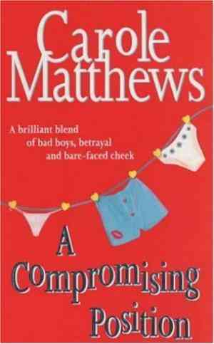 Buy A Compromising Position by Carole Matthews online in india - Bookchor   9780747267690