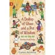 Buy A Dollop Of Ghee And A Pot Of Wisdom by Chitra Soundar online in india - Bookchor | 9781406334036