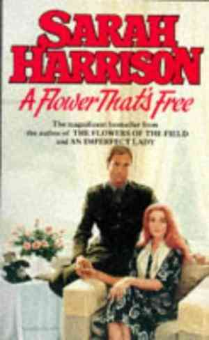 Buy A Flower Thats Free by Sarah Harrison online in india - Bookchor   9780751502336