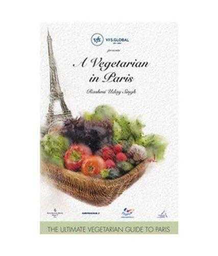 Buy A VEGETARIAN IN PARIS by Rashmi Uday Singh online in india - Bookchor | 9789380942230