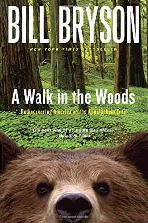 Buy A Walk in the Woods: Rediscovering America on the Appalachian Trail by Bill Bryson online in india - Bookchor | 9780767902526
