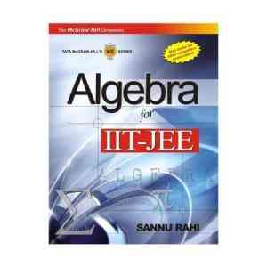 Buy Algebra For Iit Jee by Sannu Rahi online in india - Bookchor | 9780070080850