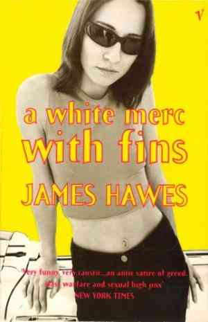 Buy White Merc with Fins by James Hawes online in india - Bookchor | 9780099591511