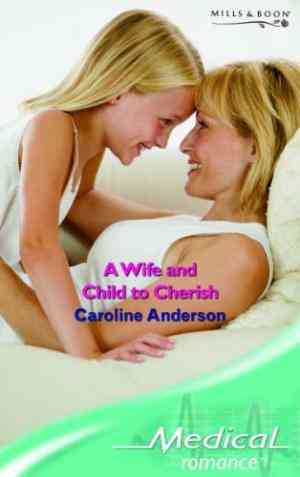 Buy A Wife and Child to Cherish by Caroline Anderson online in india - Bookchor | 9780263852189