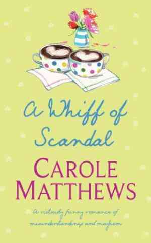 Buy A Whiff Of Scandal by Carole Matthews online in india - Bookchor   9780747257950