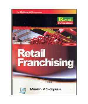 Buy Retailing Franchising by Manish Sidhpuria online in india - Bookchor | 9780070145030