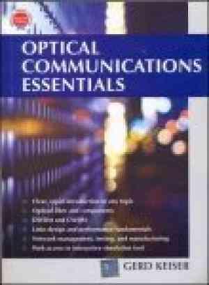 Buy Optical Communication Essentials (Sie) by Gerd Keiser online in india - Bookchor | 9780070251755