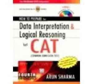 Buy How To Prepare For Data Interpretation & Logical Reasoning For The CAT(with Free CD) by Arun Sharma online in india - Bookchor | 9780070264175