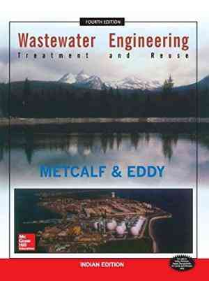 Buy Wastewater Engineering: Treatment And Reuse by George Tchobanoglous online in india - Bookchor   9780070495395