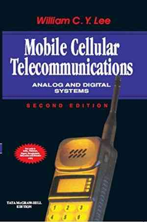 Buy Mobile Cellular Telecommunications: Analog And Digital Systems, Second Edition by William Lee online in india - Bookchor   9780070635999