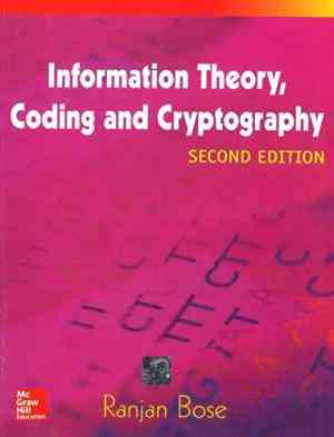 Buy Information Theory, Coding And Cryptography by Ranjan Bose online in india - Bookchor   9780070669017
