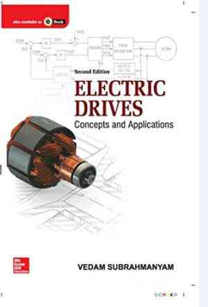 Buy Electric Drives: Concepts & Application by Vedam Subrahmanyam online in india - Bookchor | 9780070701991
