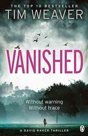 Buy Vanished by Tim Weaver online in india - Bookchor | 9780241954409